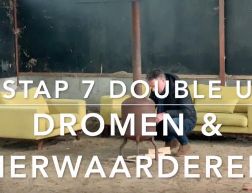 Dromen & Herwaarderen – stap 7 Double U